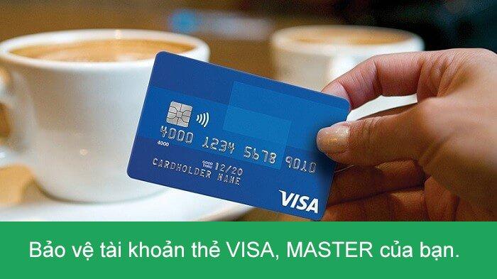 Bảo vệ tài khoản thẻ VISA của bạn hạn chế được các cuộc tấn công