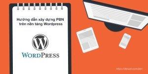 Hướng dẫn xây dựng PBN với Wordpress