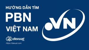 Hướng Dẫn Tìm Tên Miền Mạnh Làm PBN Việt Nam